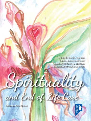Spirituality and End of Life Care: A handbook for service users, carers and staff wishing to bring a spiritual dimension to mental health services Pdf