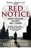 Red Notice How I Became Putin's No.