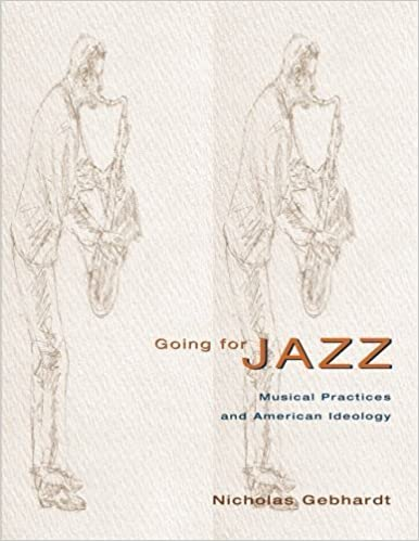 Going for Jazz: Musical Practices and American Ideology by Nicholas Gebhardt (2001-07-15)