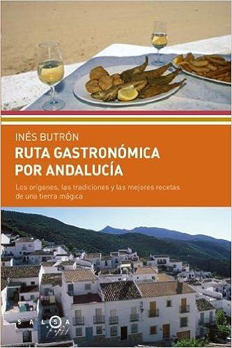 Ruta gastrónomica por Andalucía (SALSA): Amazon.es: Inés Butrón Parra: Libros