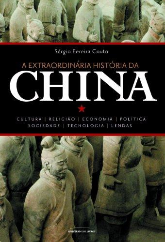 A Extraordinária História da China por [Couto, Sérgio Pereira]