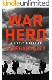 War Hero: The Unlikely Story of A Stray Dog, An American Soldier and the Battle of Their Lives (Kindle Single)