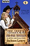 img - for Blaze! Six-Gun Wedding (Volume 4) book / textbook / text book