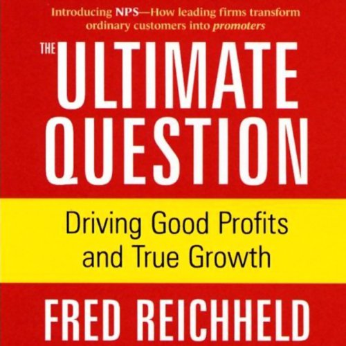 The Ultimate Question: Driving Good Profits and True Growth by Simon & Schuster Audio