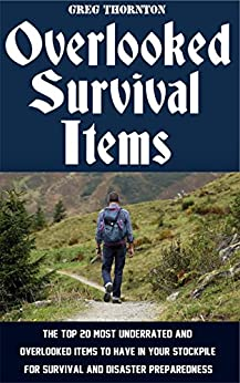 Overlooked Survival Items Underrated Preparedness ebook