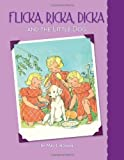 Flicka, Ricka, Dicka and the Little Dog by Maj Lindman (2013-09-01)