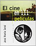 img - for Cine En 111 Peliculas, El (Spanish Edition) book / textbook / text book