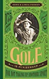 Golf Is Punishment for Not Taking Up Another Sport: 175 Jokes for All 18 Holes (Perret s Joke Book Series)
