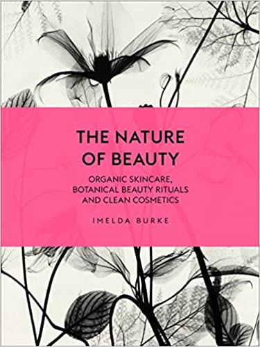 The Nature Of Beauty: Organic Skincare, Botanical Beauty Rituals And Clean Cosmetics Epub Descargar Gratis
