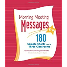 Morning Meeting Messages, K-6: 180 Sample Charts from Three Classrooms