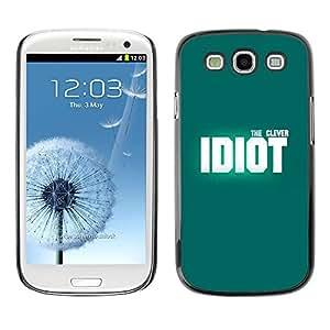 TECHCASE**Cubierta de la caja de protección la piel dura para el ** Samsung Galaxy S3 I9300 ** Idiot Teal Clever Design White Inspiring