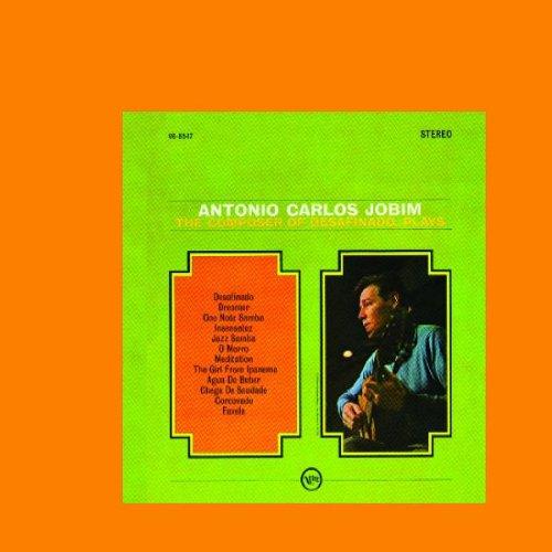 Antonio Carlos Jobim: The Composer of ''Desafinado'' Plays