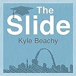 The Slide: A Novel | Kyle Beachy