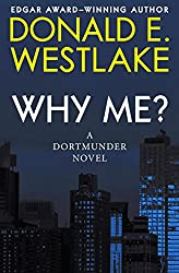 Why Me? (The Dortmunder Novels Book 5)
