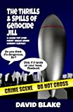 The Thrills & Spills of Genocide Jill