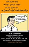 img - for What To Do When Your Man Asks You For A Female Led Relationship book / textbook / text book