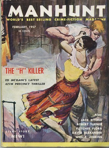 MANHUNT - Volume 5, number 2 - February Feb 1957:  The H Killer; The Teacher; Got a Match; Troublemakers; Possessed; Long Distance; They'll Find Out; Divide and Conquer; The Broken Window; Enough Rope for Two; Run Carol Run; The Cross Forks Incident