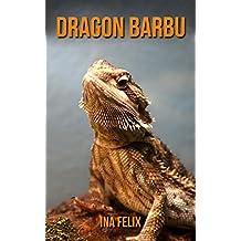 Dragon Barbu: Le livre des Informations Amusantes pour Enfant & Incroyables Photos d'Animaux Sauvages – Le Merveilleux Livre des Dragon Barbu pour enfants âgés de 3 à 7 ans (French Edition)