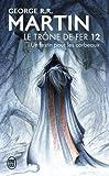 Le trône de fer (A game of Thrones), Tome 12 : Un festin pour les corbeaux