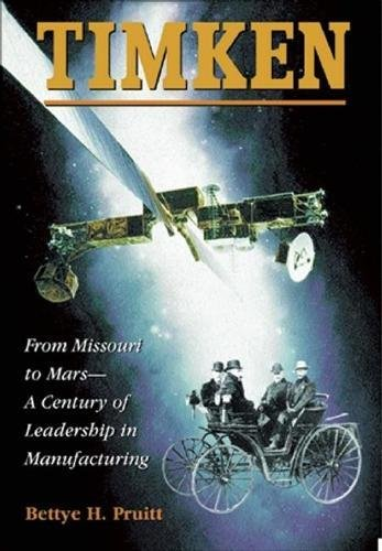 Timken: From Missouri to Mars-A Century of Leadership in Manufacturing