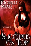 Succubus on Top (Georgina Kincaid, Book 2)