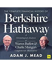 The Complete Financial History of Berkshire Hathaway: A Chronological Analysis of Warren Buffett and Charlie Munger's Conglomerate Masterpiece