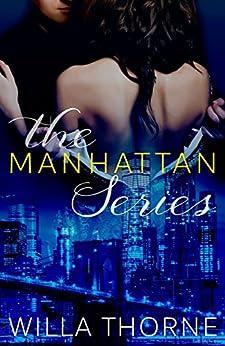 The Manhattan Series (Books 1-3) by [Thorne, Willa]
