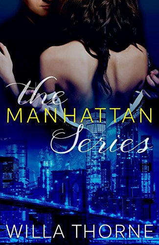 The Manhattan Series (Books 1-3) by [Thorne, Willa]