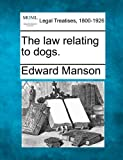 The law relating to Dogs, Edward Manson, 1240154542