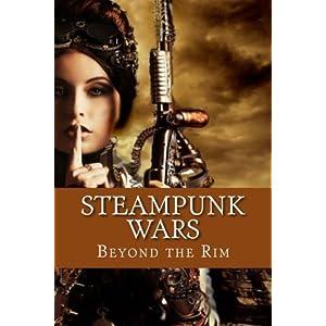 Steampunk Wars: Beyond the Rim (Windrider Chronicles) (Volume 1)