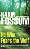 He Who Fears the Wolf, Karin Fossum, 1843430444