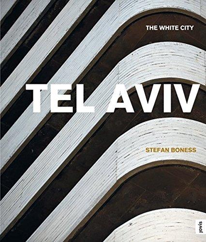 Tel Aviv: The White City (English and German Edition) - History Of Tel Aviv