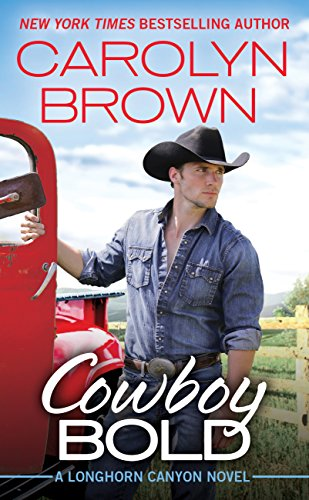 Cowboy Bold (Longhorn Canyon Book 1) by [Brown, Carolyn]