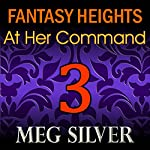 At Her Command: Fantasy Heights, Book 3 | Meg Silver