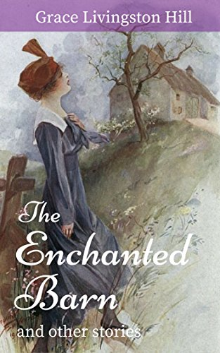 The Enchanted Barn And Other Stories Kindle Edition By Grace