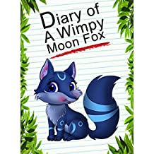 Diary Of A Wimpy Moon Fox (Animal Diary Book 39)