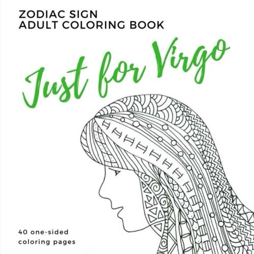 Just for Virgo Zodiac Sign Adult Coloring Book