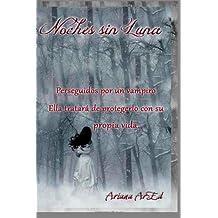 Noches sin Luna (Serie Varacolaci) (Volume 1) (Spanish Edition) Dec 21, 2012