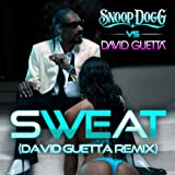 Snoop Dogg vs. David Guetta - Sweat (Snoop Dogg vs. David Guetta)