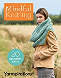 Mindful Knitting-20 Relaxing Knits