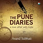 The Pune Diaries: A Love Affair with India | Anand Subhuti