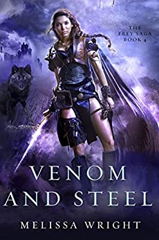 The Frey Saga Book IV: Venom and Steel by [Wright, Melissa]