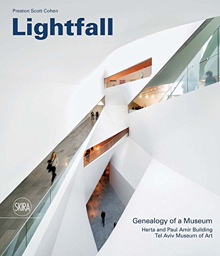 Lightfall: Genealogy of a Museum: Herta and Paul Amir Building, Tel Aviv Museum of Art by Skira