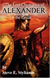 Lost Chronicles of Alexander the Great R, Steve Stylianos, 0979200806