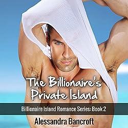 Billionaire Romance: The Billionaire's Private Island