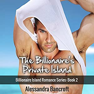 Billionaire Romance: The Billionaire's Private Island Audiobook