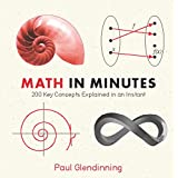 Math in Minutes: 200 Key Concepts Explained In An Instant (Knowledge in a Flash)