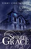 The Spirit of Grace: Book One of the Sarah Bennett Mysteries by  Terry Lynn Thomas in stock, buy online here