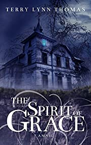 The Spirit of Grace: Book One of the Sarah Bennett Mysteries