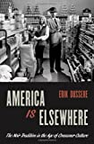 America Is Elsewhere: The Noir Tradition in the Age of Consumer Culture, Erik Dussere, 0199969922